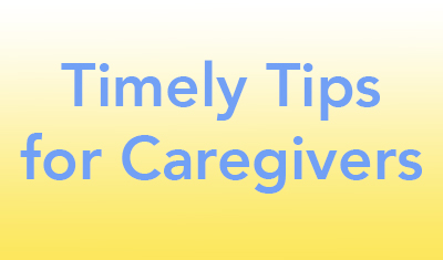 Timely Tips for Caregivers ima