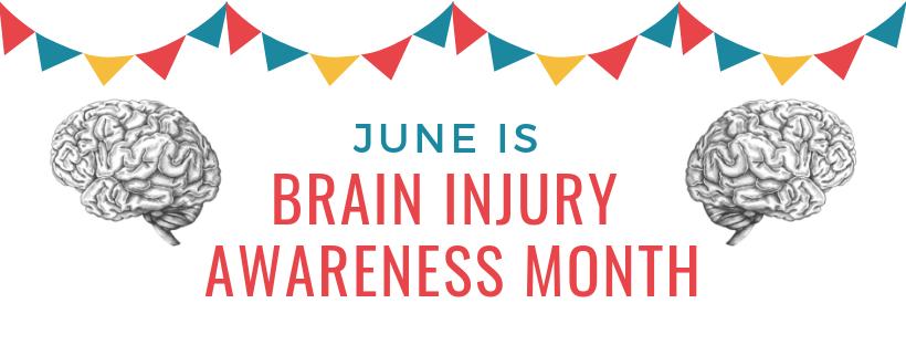 June is Brain Injury Awareness Month